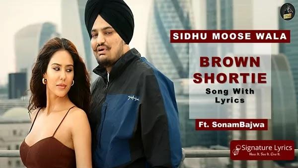 Brown Shortie Lyrics - Sidhu Moose Wala | Ft Sonam Bajwa