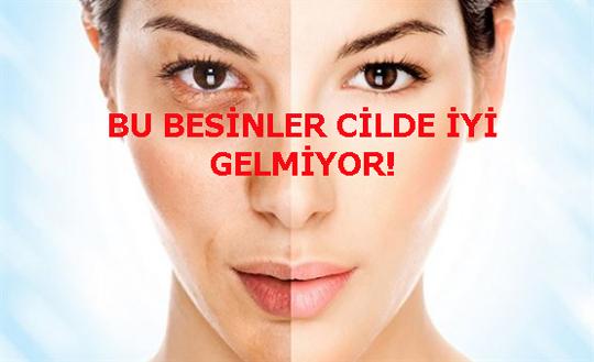 BU BESİNLER CİLDE İYİ GELMİYOR!