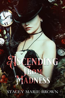 Ascending From Madness by Stacey Marie Brown