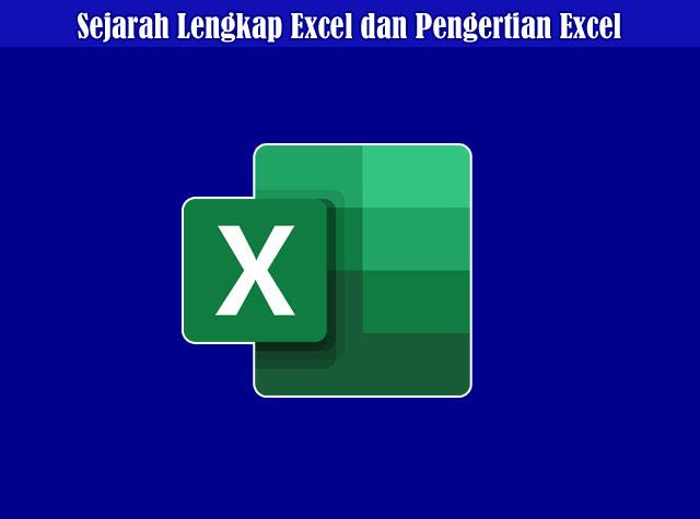 Pengertian Microsoft Excel dan Sejarah Lengkap Microsoft Excel