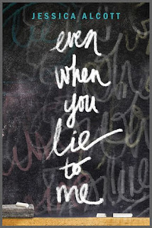 Review: Even When You Lie to Me by Jessica Alcott