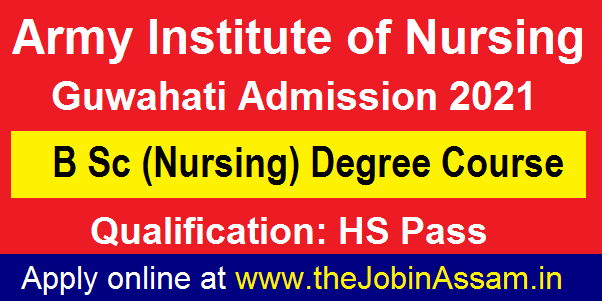 Army Institute of Nursing Guwahati Admission 2021