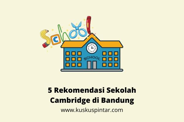 Sekolah Cambridge di Bandung