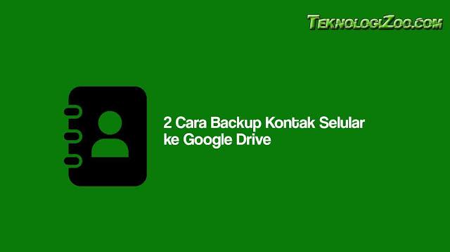 cara backup kontak ke google drive