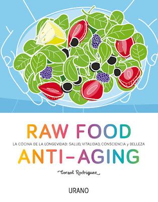 LIBRO - Raw Food Anti-aging Consol Rodríguez (Urano - 4 Abril 2016) NUTRICION & DIETETICA Comprar en Amazon España