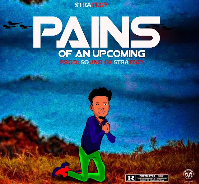 MUSIC: Strategy - Pains Of An Upcoming
