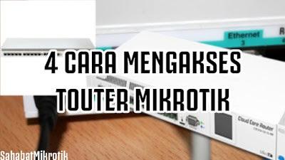 Cara mengakses router mikrotik