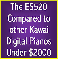 ES520 Compared to other Kawai digital pianos under $2000
