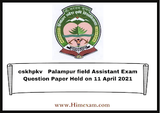 cskhpkv   Palampur field Assistant Exam Question Paper Held on 11 April 2021