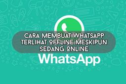 Cara Whatsapp Terlihat Offline Meskipun Sedang Online 2020