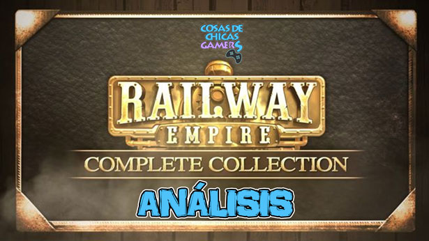Análisis de Railwary Empire Complete Collection para PS4