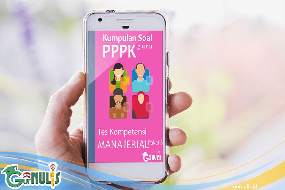 Kumpulan Soal PPPK Guru - Tes Manajerial Paket 6 - www.gurnulis.id