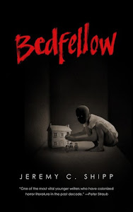 Bedfellow by Jeremy C. Shipp