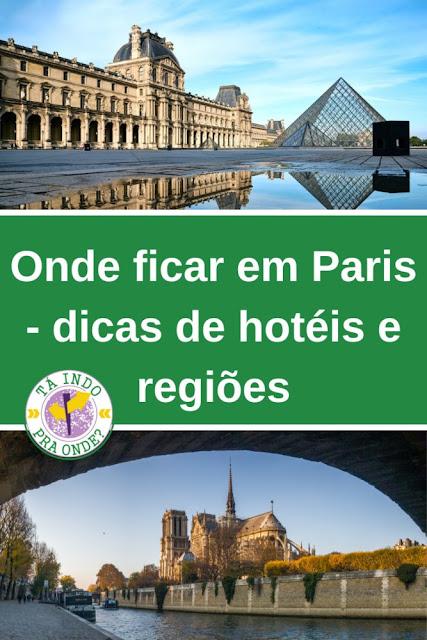 Onde se hospedar em Paris - dicas de uma região e 2 hotéis!