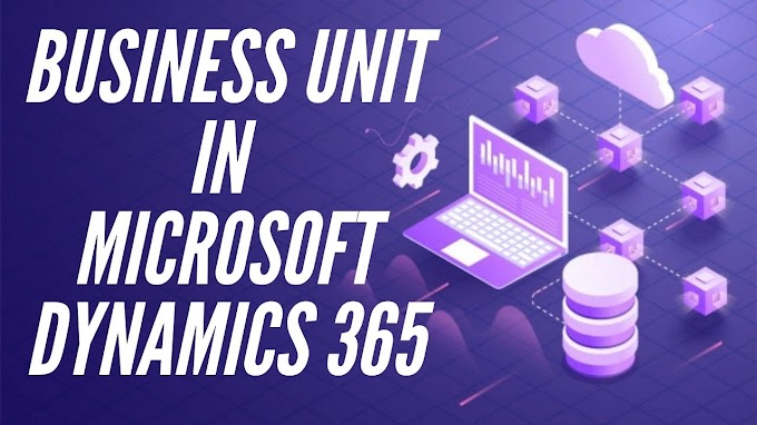 How to create business unit in Microsoft Dynamics 365?