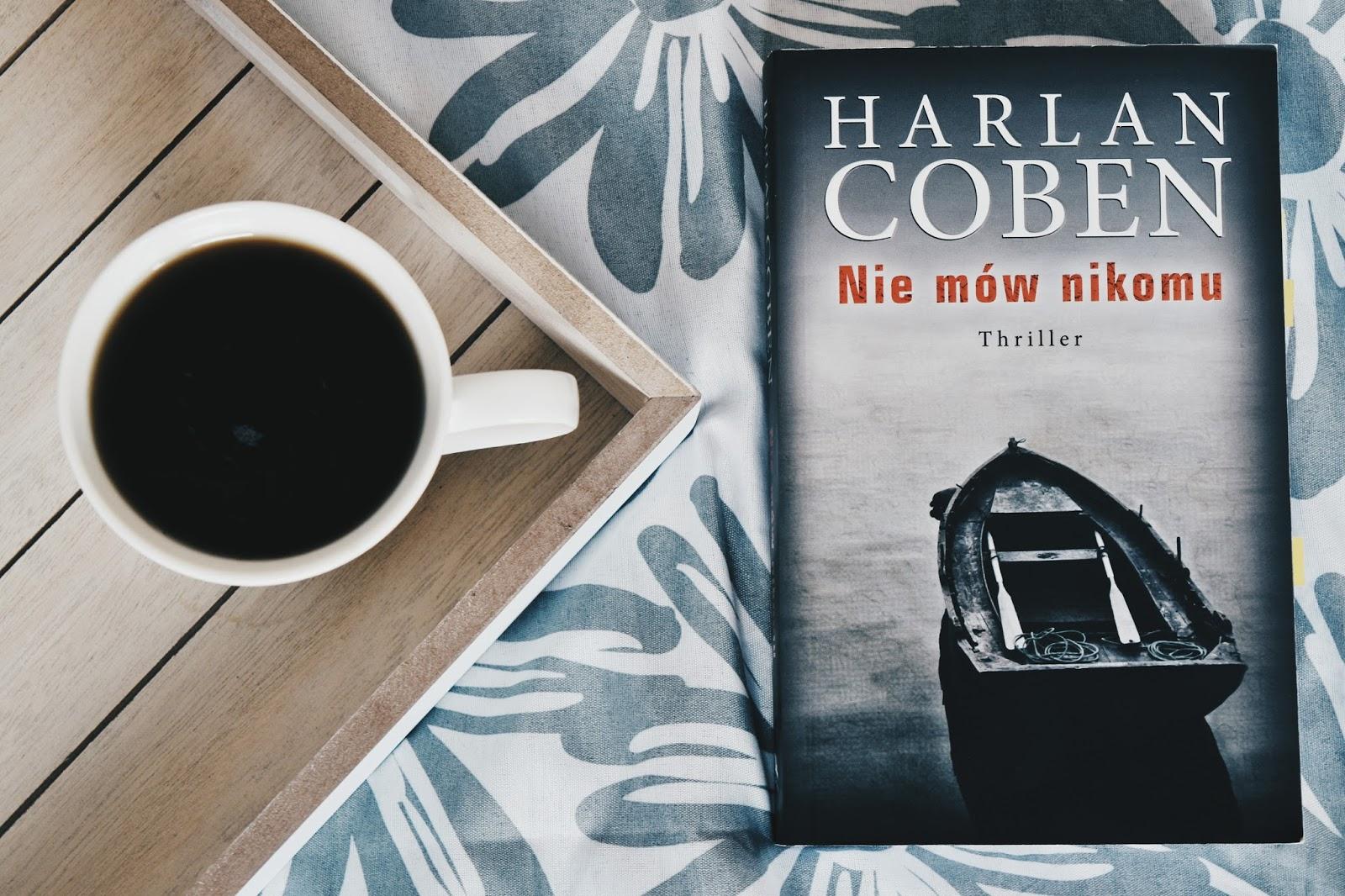 Harlan Coben, thriller, Nie mów nikomu, recenzja, co czytać, książka, herbata, kawa, flatlay