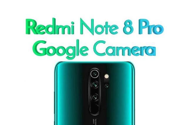 Bisa Install Google Camera di Xiaomi Redmi Note 8/PRO Tanpa Root Magisk? Bisa Banget.. Ini Tutorial Lengkapnya!