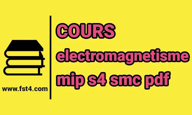 Cours electromagnetisme mip s4 smc