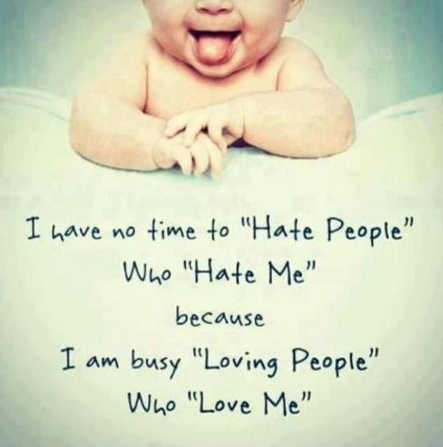 I Have No Time To Hate People English Quotes
