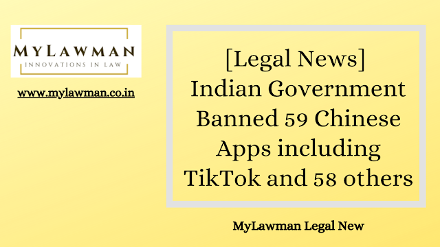 [Legal News] Indian Government Banned 59 Chinese Apps including TikTok and 58 others