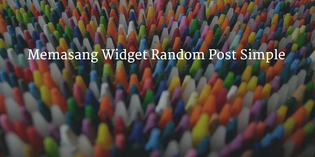 Memasang Widget Random Post Simple