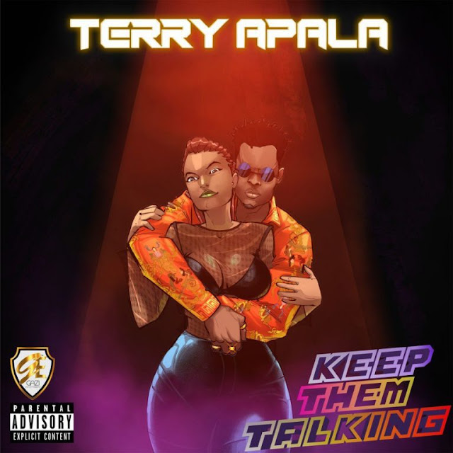 [Music] Terry Apala – Keep them Talking | @terryapala