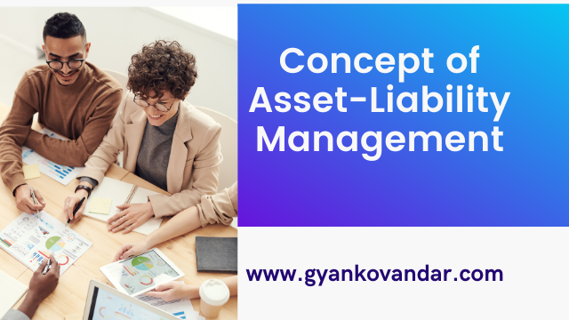 Concept of Asset-liability Management | Gyankovandar