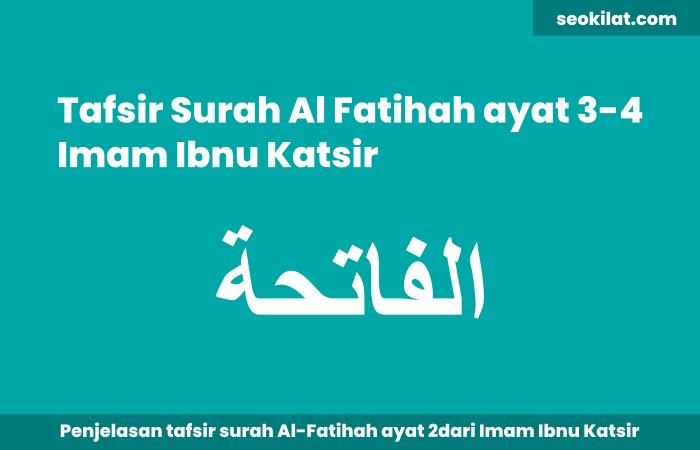 Tafsir Surah Al-Fatihah Ayat 3-4