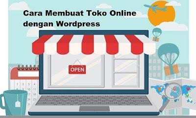 Cara Membuat Toko Online Keren dengan Wordpress