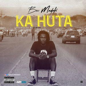 MUSIC: B.O.C Madaki – Ka Huta (Prod. By C Man)