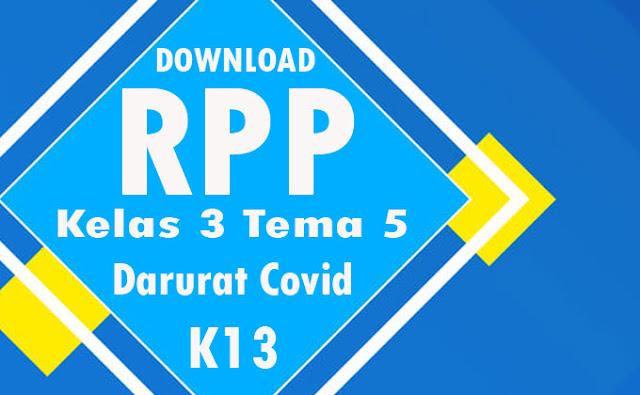 RPP Daring Kelas 3 Tema 5 Semester 2 K13 Revisi 2021