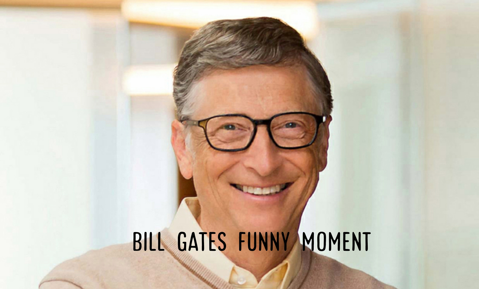 bill gates funny moment,  bill gates funny moment story, bill gates funny moment in life, bill gates funny