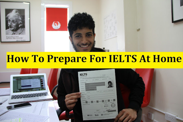 How To Prepare For IELTS At Home In Pakistan