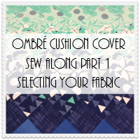 Ombre Cushion Sew Along: Selecting Fabric