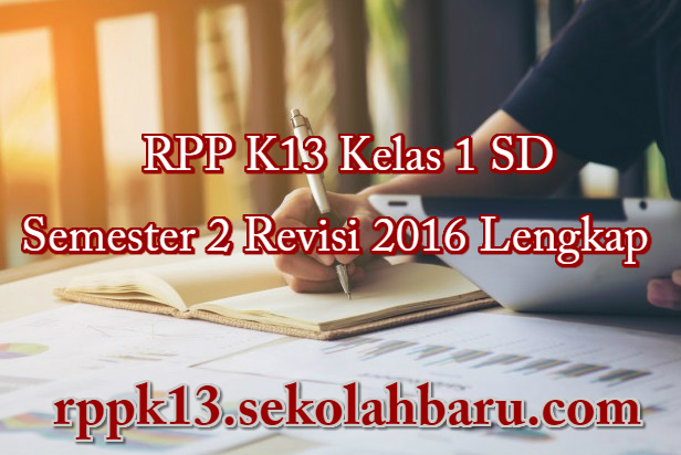 RPP K13 Kelas 1 Semester 2 Revisi 2016