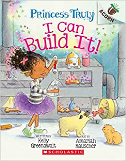 The book cover for Princess Truly: I Can Build It! shows a young girl with brown skin and curly brown hair wearing a tutu using her magical building powers to make a dog biscuit dispensing machine for her dog