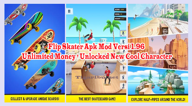 Flip Skater Apk Mod Versi 1.96 Unlimited Money  - Game sekarang ini menjadi sebuah solusi menarik untuk menhidupkan suasana jenuh dan membosankan. Bagi kamu yang sedang dalam situasi itu gak usah bingung, kami ada solusi buat kamu yaitu bermain game Flip Skater Apk Mod Versi 1.96 Unlimited Money.  Flip Skater Apk Mod Versi 1.96 Unlimited Money ini bisa kamu download secara gratis untuk diinstal di android mu. Kalau masalah ukuran file, jangan takut, file apk Flip Skater Apk Mod Versi 1.96 Unlimited Money ini sangat ringan.  Fitur – Fitur Flip Skater Apk Mod Versi 1.96 Unlimited Money Flip Skater Apk Mod Versi 1.96 Unlimited Money ini menawarkan fitur – fitur yang sangat keren dan patut kamu mainkan, tersedia tawaran fitur yang menggiurkan dan asik lah buat kamu gunakan sepanjang hari untuk mengisi kekosongan waktu.   Bagi kamu yang ingin tau apa saja fitur – fitur Flip Skater Apk Mod Versi 1.96 Unlimited Money, berikut ini kami ulas secara detail termasuk fungsi – fungsi fitur nya yah..  1. Travel The World Fitur ini memungkin kamu bisa merasakan sensasi keliling dunia sepuasnya dan menikmatik takjubnya dunia dengan menggunakan skate board yang keren.  2. Spectacular Boards Yang kedua ada fitur spectacular board di Flip Skater Apk Mod Versi 1.96 ini, fitur ini memungkinkan kamu bisa bebas meluncur dengan skate board kesayangan mu yang bisa kamu pilih langsung di menu skate board pada game ini.   Buka kunci untuk meningkatkan kualitas skate board mu agar bisa bermain dengan gayar lebih keren dan menjadi yang terbaik   3. Amazing Tricks Lakukan permainan menakjubkan untuk mengalahkan peraih skor tertinggi dengan trik luar biasa untuk menjadikanmu peraih skor terbaik yang luar biasa  4. Unlocked New Cool Character Lakukan terus permainan skate terbaikmu untuk membuka karakter keren yang bisa kamu gunakan pada permainan skate board di flip skater apk mod versi 1.96 ini. Setiap karakter yang ada memiliki kemampuan yang berbeda, dapatkan yang paling terbaik..  Download Fl