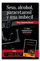 Sexo, alcohol, paracetamol y una imbécil - Clara Asunción García
