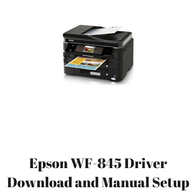 Epson WF-845 Driver Download and Manual Setup