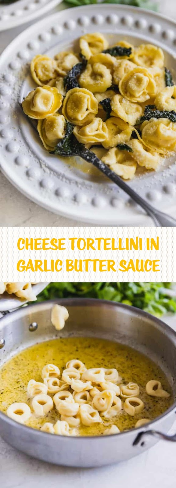 Cheese Tortellini in Garlic Butter Sauce