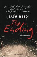 The Ending. Du wirst dich fürchten. Und du wirst nicht wissen, warum - Iain Reid