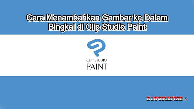 Cara Menambahkan Gambar ke Dalam Bingkai di Clip Studio Paint