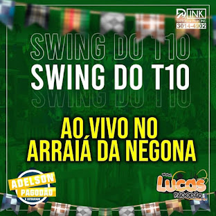 SWING DO T10 - CD AO VIVO NO ARRAIÁ DA NEGONA 2021