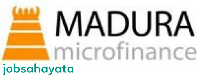 Walk in interview for madura microfinance company