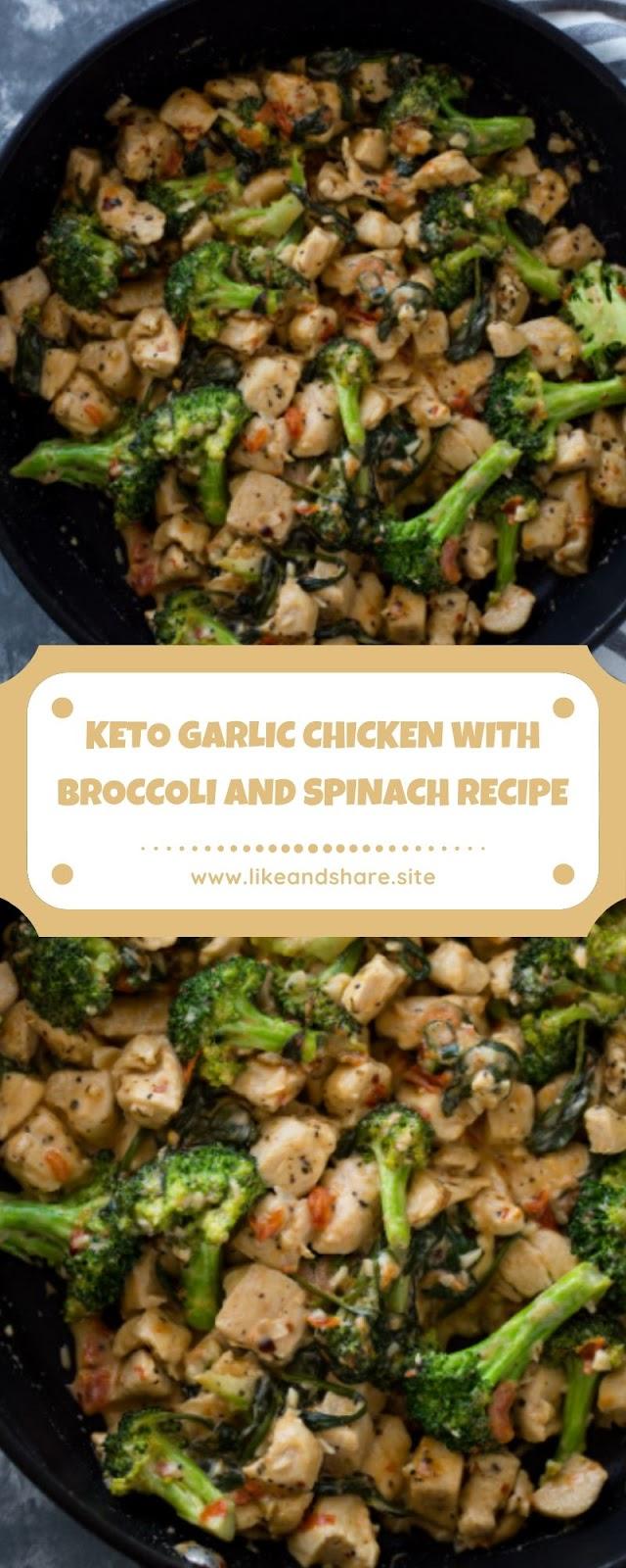KETO GARLIC CHICKEN WITH BROCCOLI AND SPINACH RECIPE