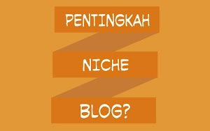Niche Blog yang Banyak Dicari, Ramai Pengunjung  dan Paling Populer