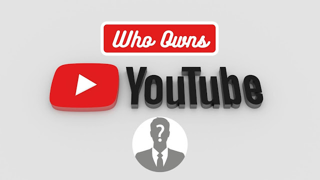 Who Is The Owner Of YouTube?