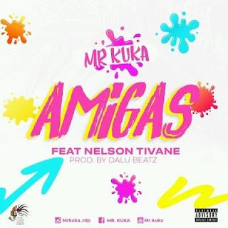 Mr. Kuka - Amigas (feat. Nelson Tivane)