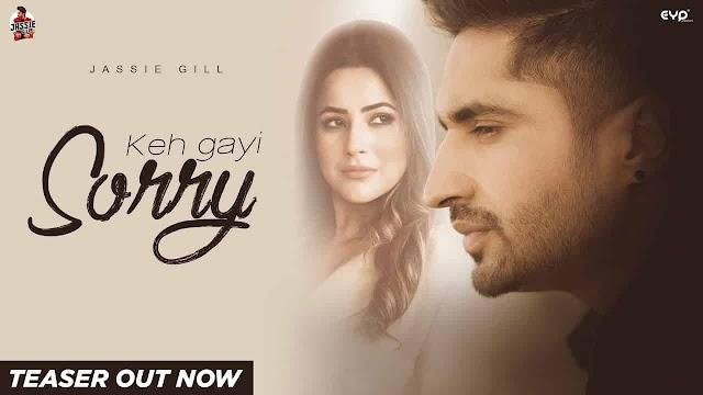 कह गयी सॉरी Keh Gayi Sorry Lyrics in Hindi - Jassi Gill ft. Shehnaaz Gill