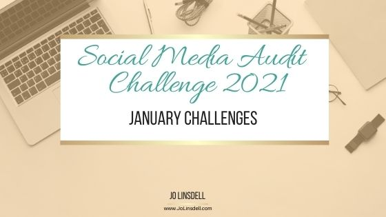 Social Media Audit Challenge 2021: January Challenges #SMAudit2021